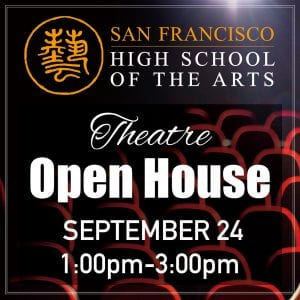 Tue, Sep. 24 — Theatre Open House @ 1-3pm @ San Francisco High School of the Arts